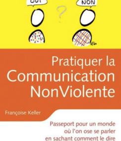 Pratiquer la communication non violente : F. Keller