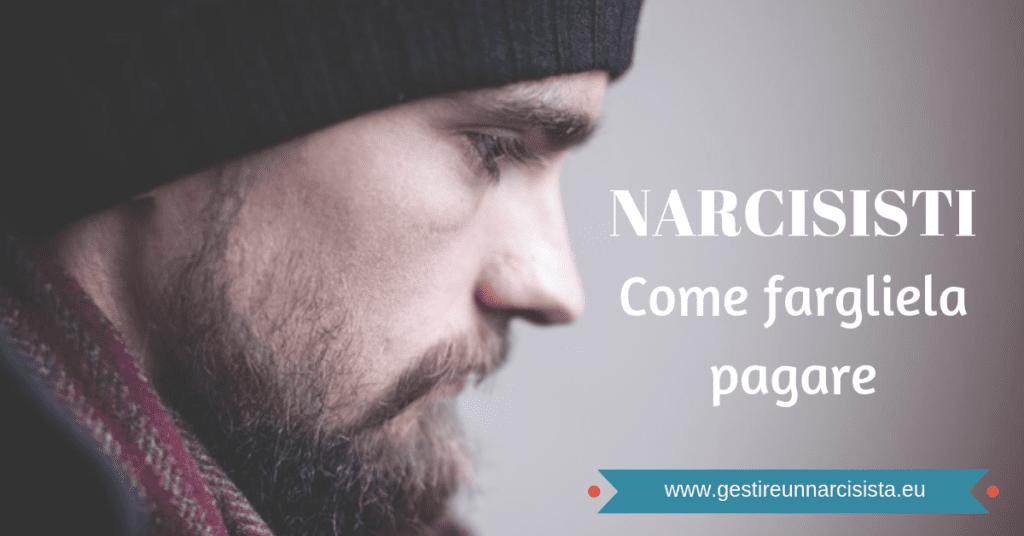 farla-pagare-a-un-narcisista