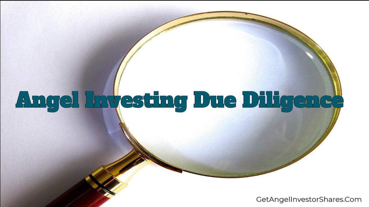Angel Investing Due Diligence