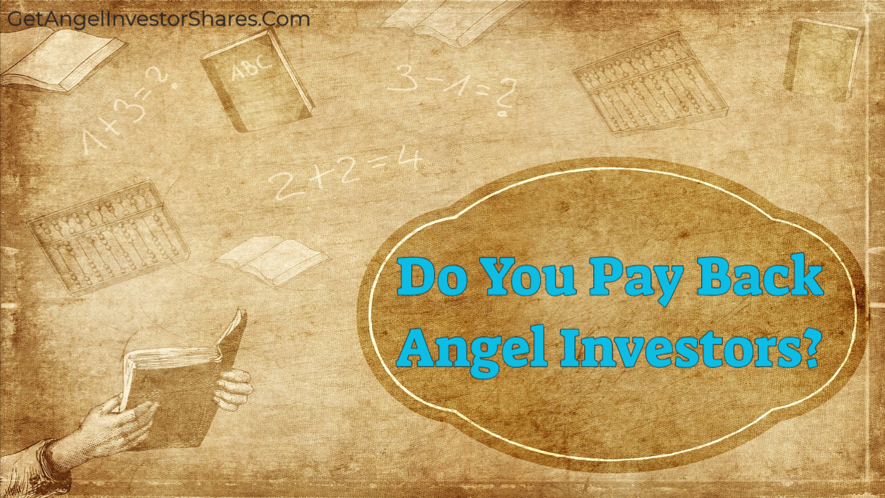 Do You Pay Back Angel Investors?
