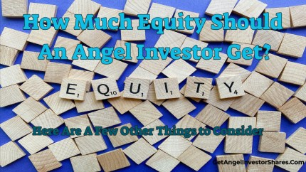 How Much Equity Should An Angel Investor Get?