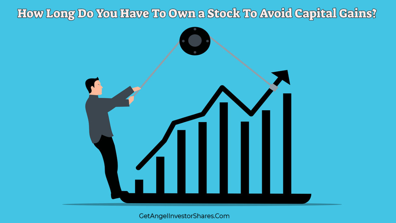 How Long Do You Have To Own a Stock To Avoid Capital Gains