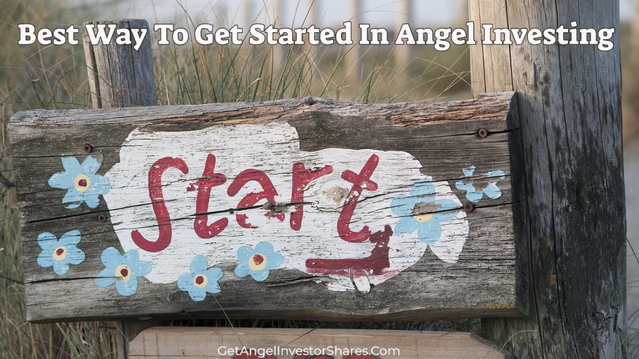 Best Way To Get Started In Angel Investing