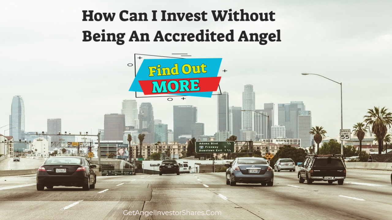 How Can I Invest Without Being An Accredited Angel