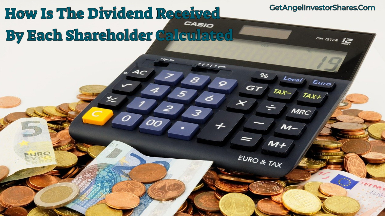 How Is The Dividend Received By Each Shareholder Calculated