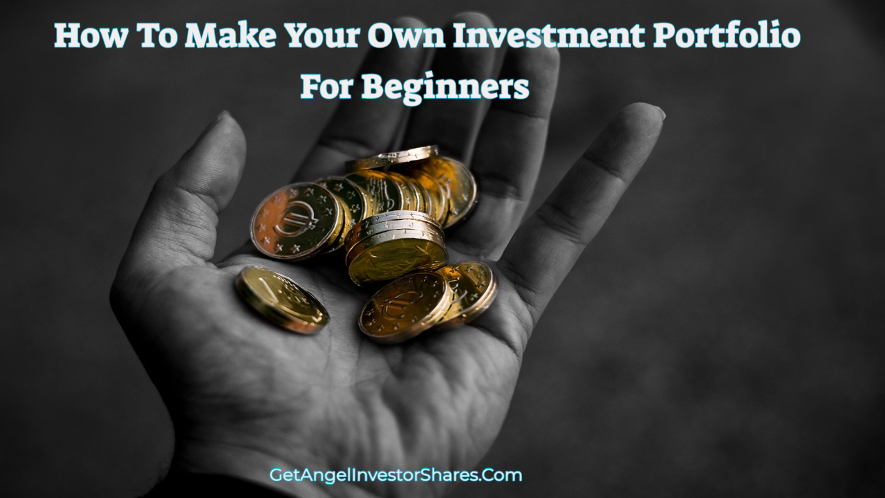 How To Make Your Own Investment Portfolio