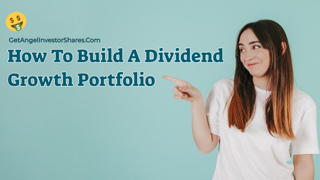 How To Build A Dividend Growth Portfolio