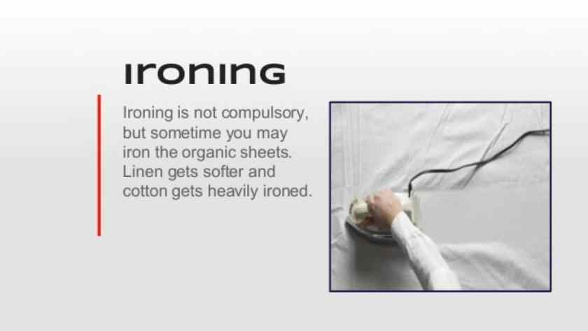 iron will make your organic bed sheet looks softer