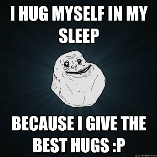I hug myself in my sleep
