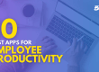 10 Best Apps for Employee Productivity