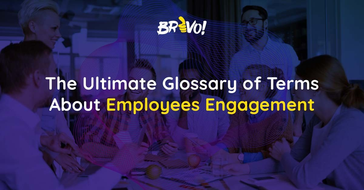 The Ultimate Glossary of Terms About Employees Engagement