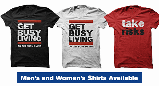 Get Busy Living Shirts