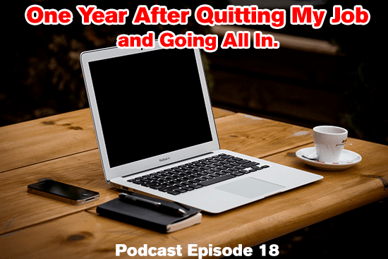 GBL018: One Year After Finally Quitting My Job and Going All In
