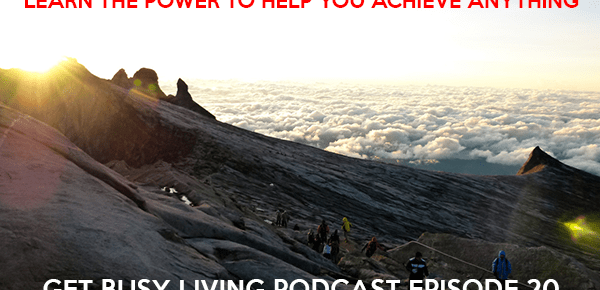 Get Busy Living Podcast Episode 20