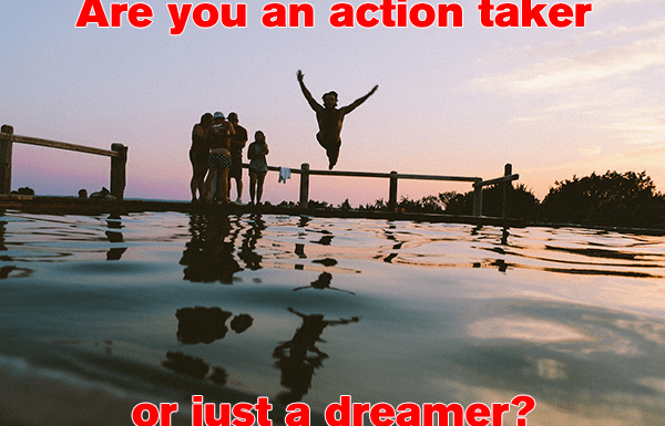 GBL 025: Are you an action taker or just a dreamer?