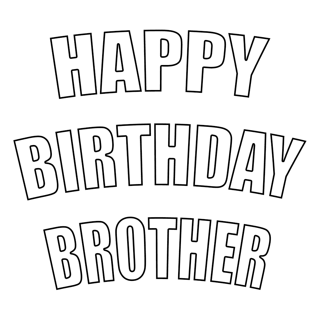 Happy Birthday Brother Coloring Pages At Getcolorings