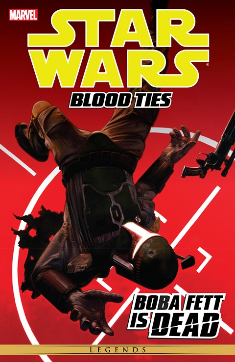 Star Wars: Blood Ties: Boba Fett is Dead (Marvel Edition)