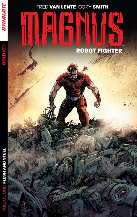 Magnus – Robot Fighter Vol. 1 – Flesh and Steel (2014)