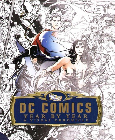 DC Comics Year by Year – A Visual Chronicle (2010)