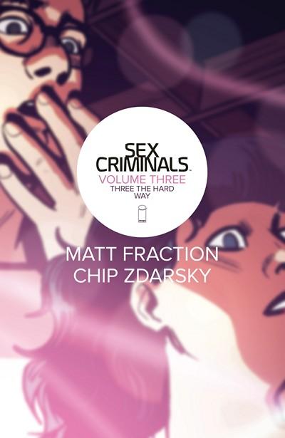 Sex Criminals Vol. 3 – Three the Hard Way (2016)
