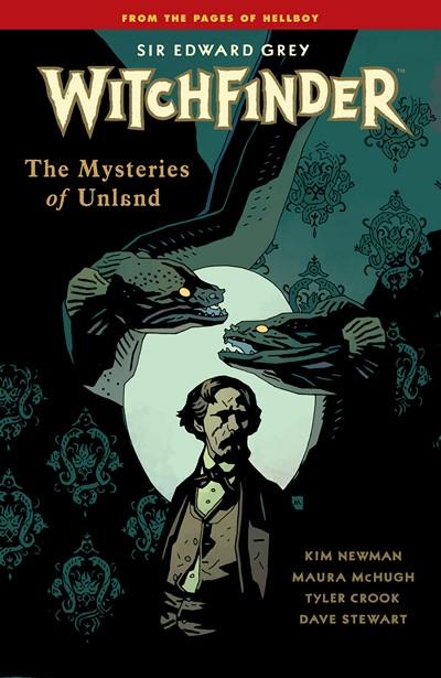 Sir Edward Grey – Witchfinder Vol. 3 – The Mysteries of Unland (2015)