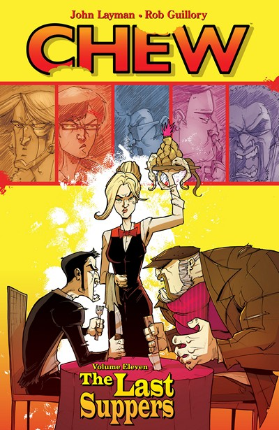 Chew Vol. 11 – The Last Suppers (2016)