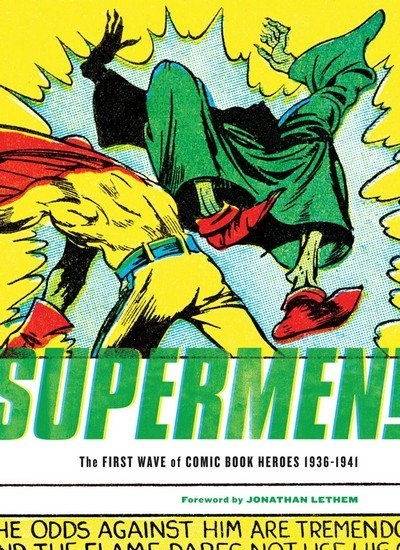 Supermen! – The First Wave of Comic Book Heroes 1936-1941 (2009)