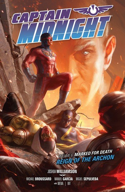 Captain Midnight Vol. 6 – Marked for Death – Reign of the Archon (2015)