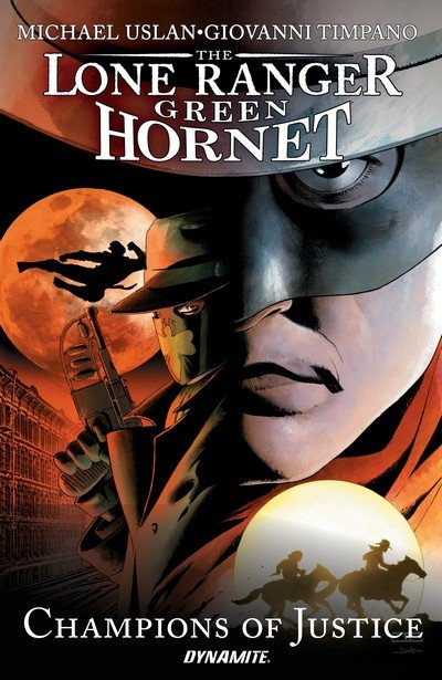 Lone Ranger – Green Hornet – Champions of Justice (TPB) (2017)