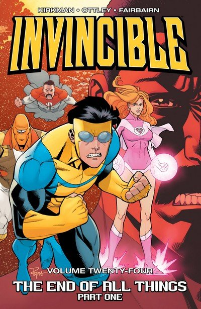 Invincible Vol. 24 – The End Of All Things, Part 1 (2017)