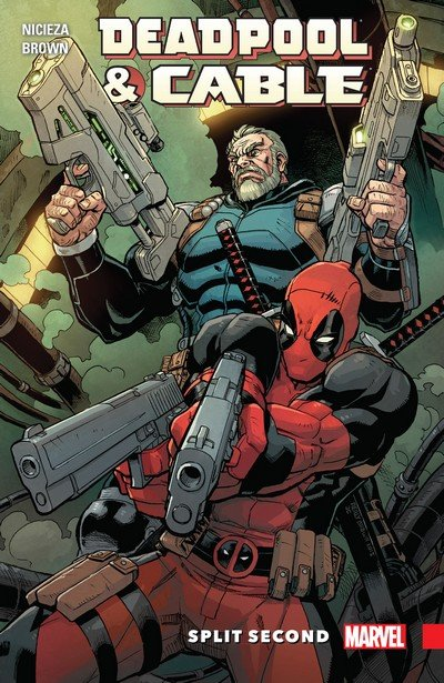 Deadpool & Cable – Split Second (TPB) (2016)