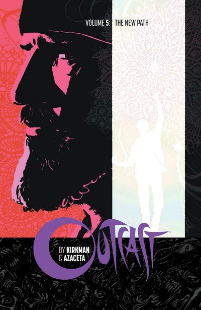 Outcast Vol. 5 – The New Path (TPB) (2017)
