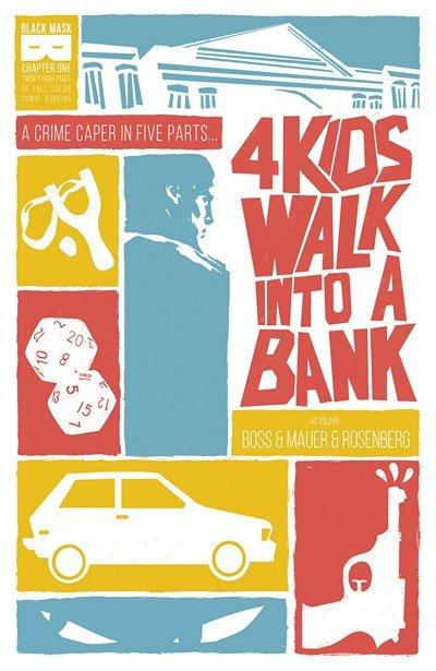 4 Kids Walk Into A Bank #1 – 5 (2016-2017)