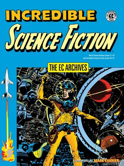 The EC Archives – Incredible Science Fiction (2017)