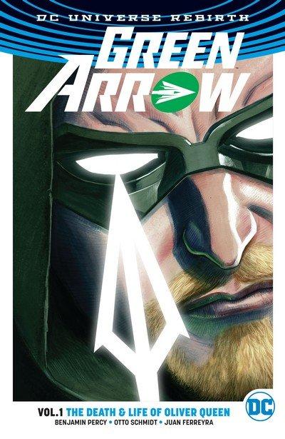 Green Arrow Vol. 1 – The Death & Life of Oliver Queen (TPB) (2017)