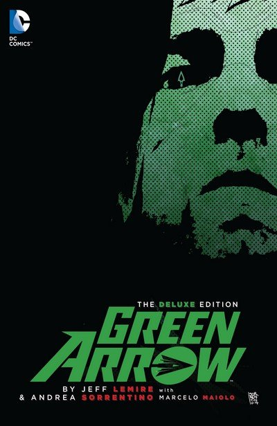 Green Arrow by Jeff Lemire and Andrea Sorrentino – The Deluxe Edition (2015)