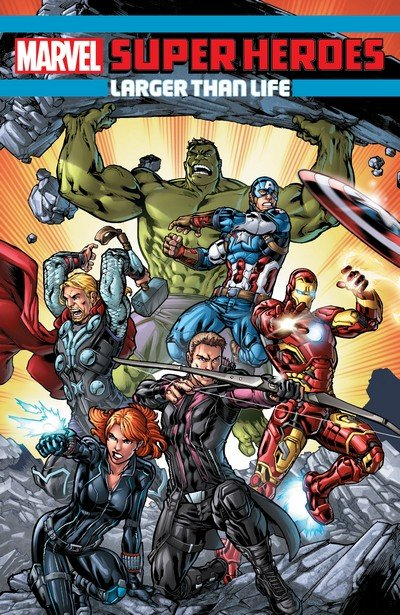 Marvel Super Heroes – Larger Than Life (TPB) (2017)