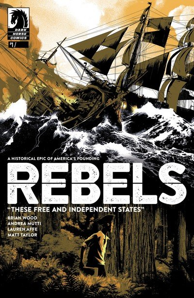 Rebels – These Free and Independent States #1 – 8 (2017)