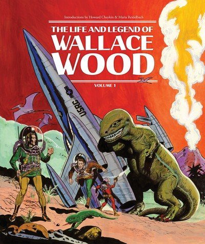 The Life and Legend of Wallace Wood Vol. 1 – 2 (2017-2018)