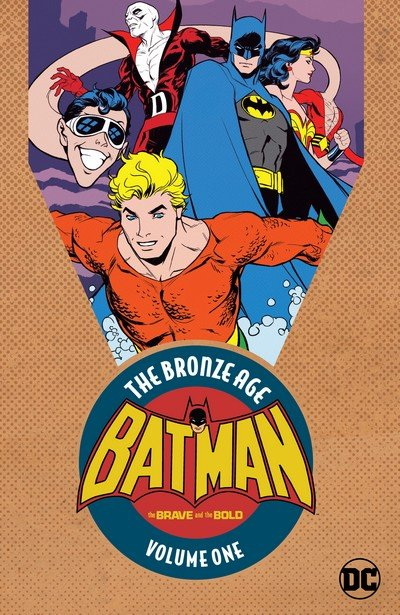 Batman in the Brave and the Bold – The Bronze Age Vol. 1 (2017)