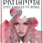 Britannia – Lost Eagles Of Rome #3 (2018)