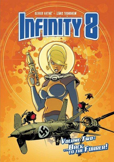Infinity 8 Vol. 2 – Back to the Führer (TPB) (2018)