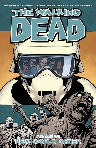 The Walking Dead Vol. 30 – New Word Order (TPB) (2018)