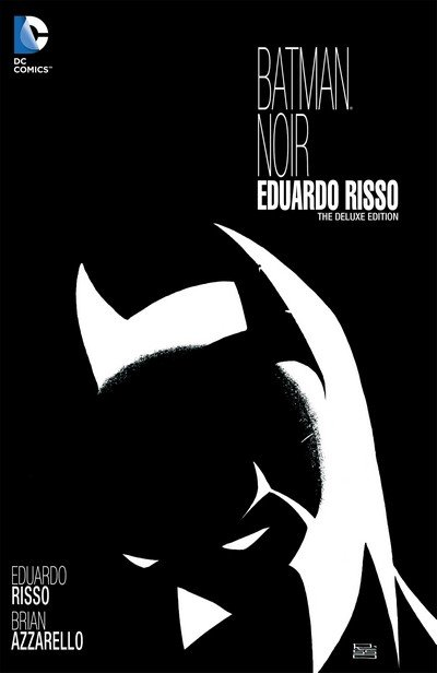 Batman Noir – Eduardo Risso – The Deluxe Edition (2013)