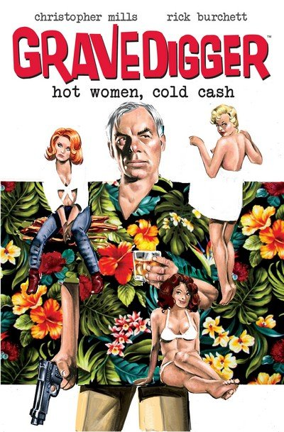 Gravedigger – Hot Women – Cold Cash (TPB) (2015)