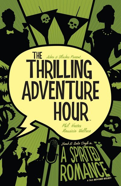 The Thrilling Adventure Hour – A Spirited Romance (TPB) (2018)