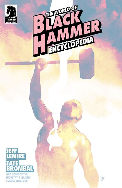 The World Of Black Hammer Encyclopedia (2019) (One Shot)