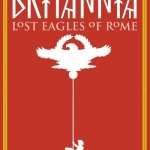 Britannia Vol. 3 – Lost Eagles of Rome (TPB) (2018)