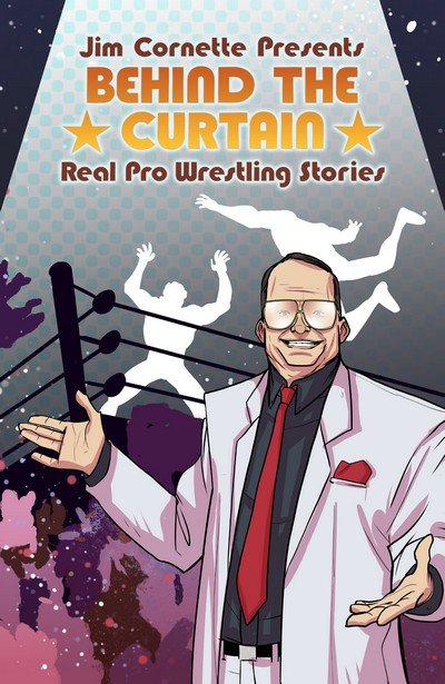 Jim Cornette Presents – Behind the Curtain – Real Pro Wrestling Stories (2019)