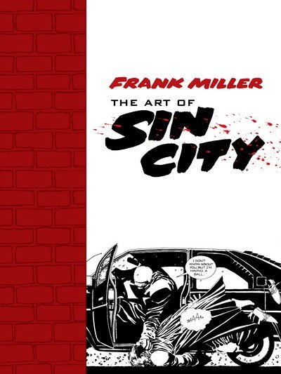 Frank Miller – The Art of Sin City (2014)